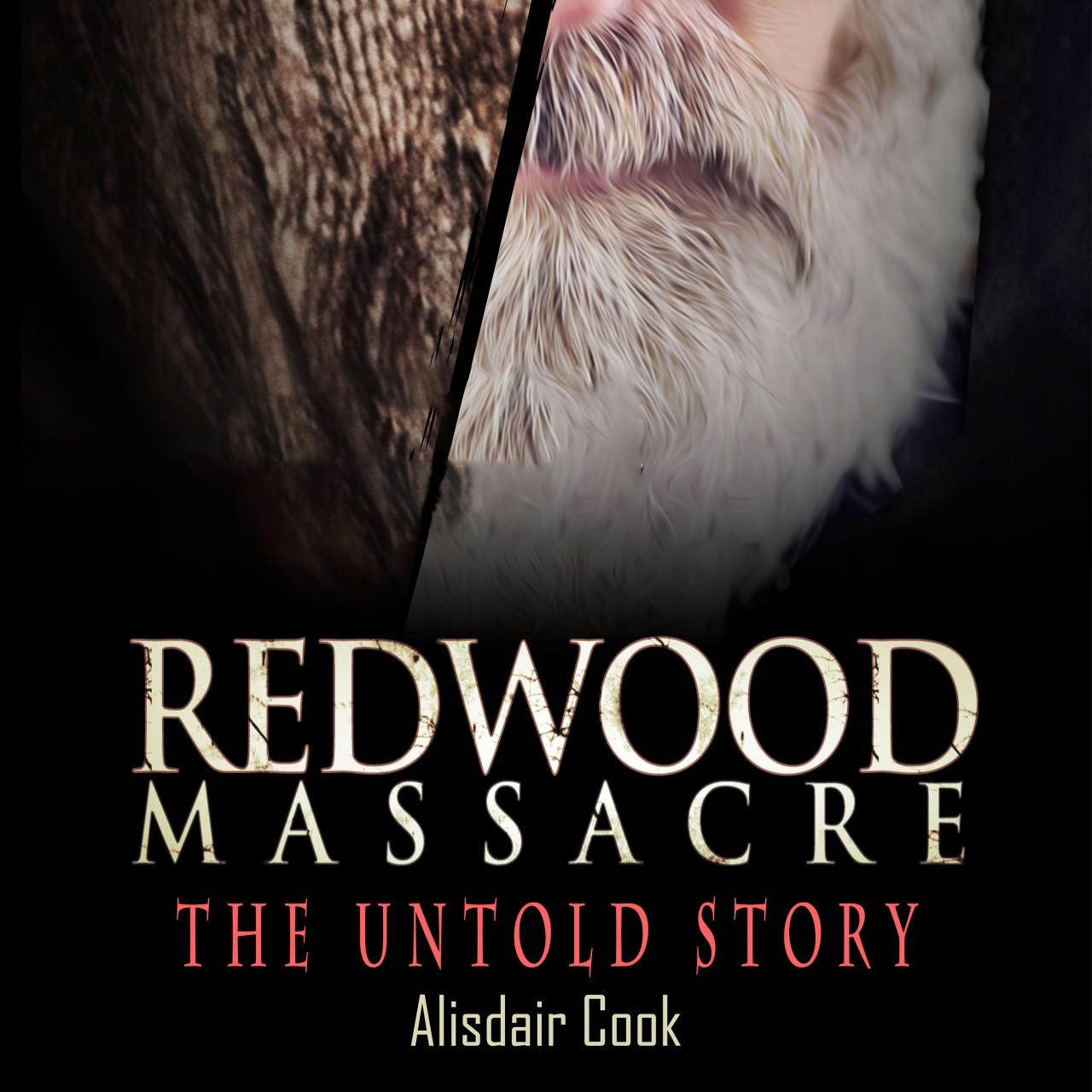 Redwood Massacre The Untold Story – ChapterOne